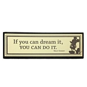If you can dream it, you can do it. Disney Sign